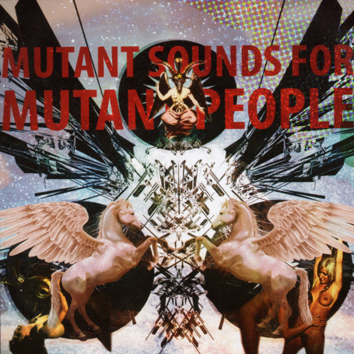 Mutant Sounds For Mutant People