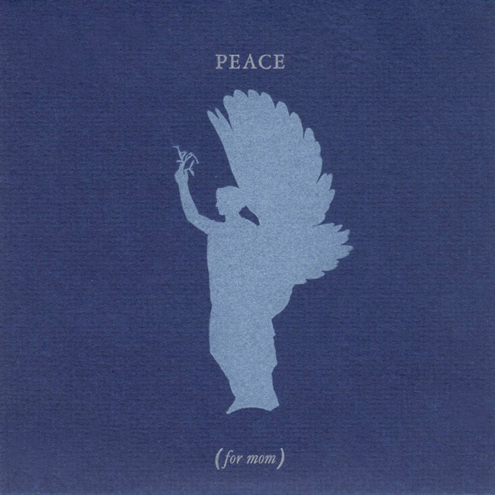 Peace (For Mom)