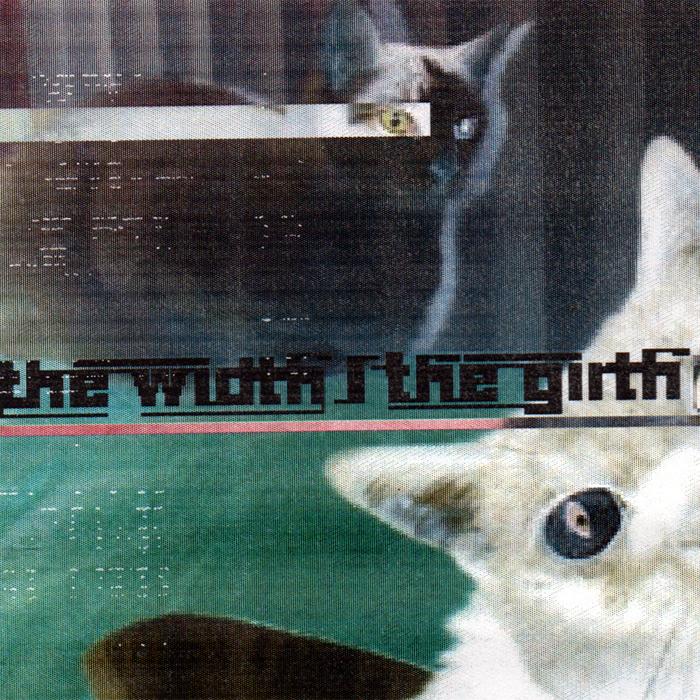 The Width / The Girth  – The Width / The Girth
