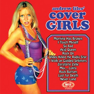 Andrew Liles' Cover Girls