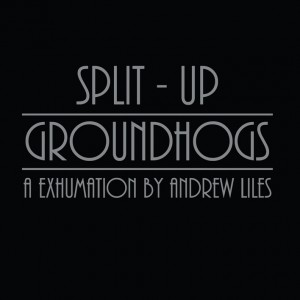 Groundhogs – Split – Up