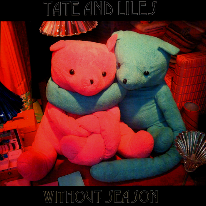 Tate & Liles – Without Season
