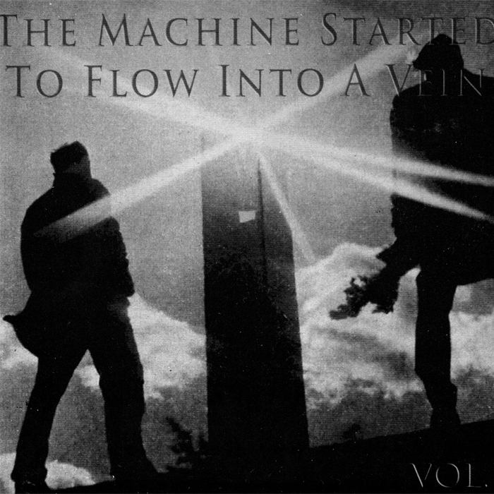 THE MACHINE STARTED TO FLOW INTO A VEIN (VOL. 3)