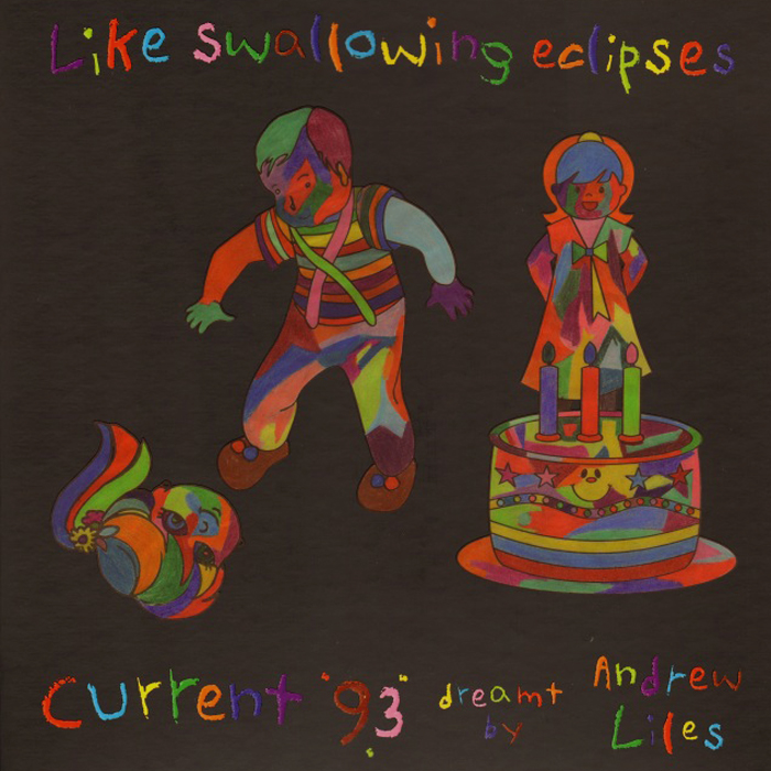 Current 93 Dreamt by Andrew Liles – Like Swallowing Eclipses