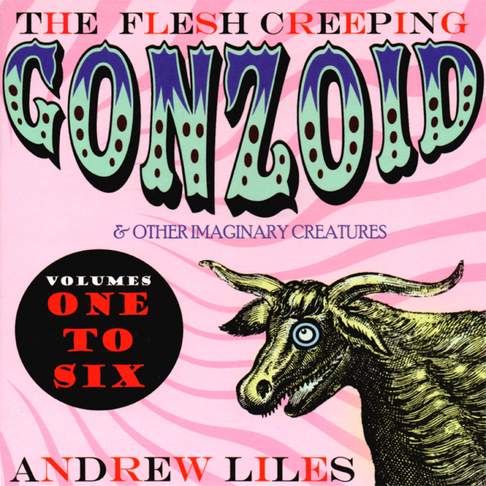 The Flesh Creeping Gonzoid & Other Imaginary Creatures