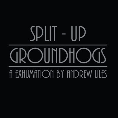 Groundhogs – Split-Up