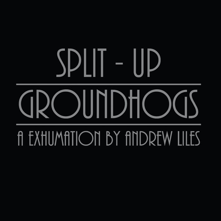 Groundhogs – Split-Up