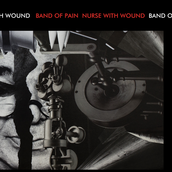 Nurse With Wound/Band of Pain – Noinge