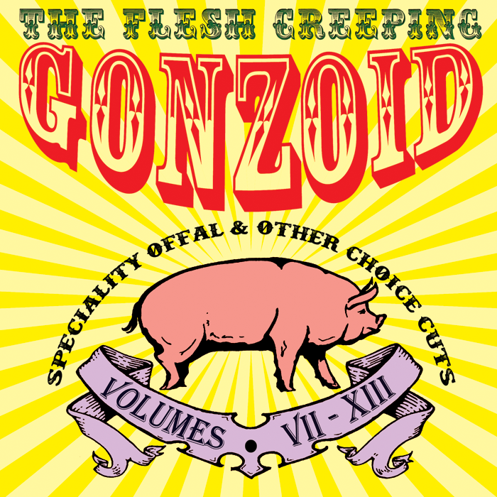 The Flesh Creeping Gonzoid: Speciality Offal & Other Choice Cuts