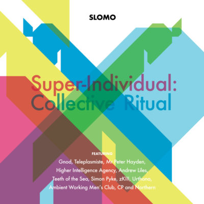 Slomo – Super-Individual: Collective Ritual